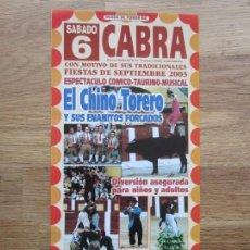 Carteles Toros: 2003-CARTEL DE TOROS DE CABRA CORDOBA.EL CHINO TORERO Y SUS ENANITOS FORCADOS. Lote 105203343