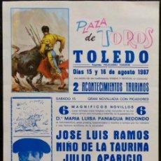 Carteles Toros: CARTEL PLAZA DE TOROS DE TOLEDO - 1987 - NIÑO DE LA CAPEA - ORTEGA CANO - JOSELITO. Lote 109105915