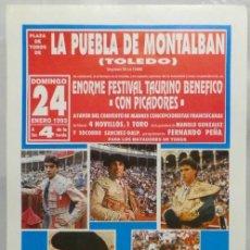 Carteles Toros: CARTEL PLAZA DE TOROS, LA PUEBLA DE MONTALBAN, TOLEDO.1993.GONZALEZ,RAFAEL CAMINO,NIÑO DE LA TAURINA. Lote 124666759