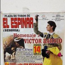Carteles Toros: CARTEL TOROS HOMENAJE VICTOR BARRIO EL ESPINAR PRECIOSO. Lote 111170855