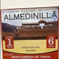 Carteles Toros: CARTEL TOROS ALMEDINILLA INAGURACION PLAZA RUIZ MIGUEL CORDOBÉS FANDIÑO. Lote 112273087