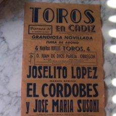 Carteles Toros: CARTEL TOROS CÁDIZ, JOSELITO LÓPEZ, EL CORDOBÉS Y JOSE MARÍA SUSONI. 1962.. Lote 112548055