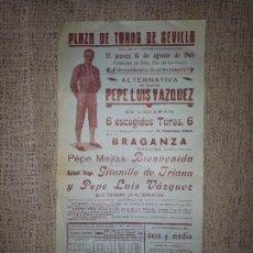 Carteles Toros: INTERESANTE CARTEL ALTERNATIVA - PEPE LUIS VÁZQUEZ- 15 AGOSTO 1940 - SEVILLA . Lote 115737379