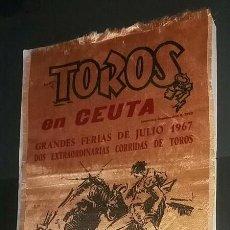 Carteles Toros: CARTEL TOROS FERIA FIESTAS CEUTA JULIO 1967 EN SEDA PEGADO A PAPEL PUBLICIDAD GONZALEZ BYASS. Lote 117960567