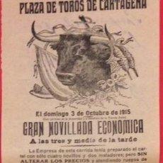 Carteles Toros: CARTEL PLAZA DE TOROS DE CARTAGENA. GANADERIA GÜELL, GUERRILLERO, GRAVITA, LARILLA 1915. Lote 122077135