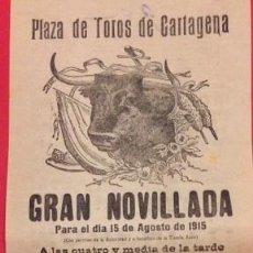 Carteles Toros: CARTEL PLAZA DE TOROS CARTAGENA 15 AGOSTO 1915. GANADERIA HORNILLO, NAVARRITO, MORENITO, NENE. Lote 122087627