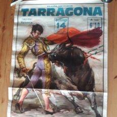 Carteles Toros: CARTEL TOROS TARRAGONA 1977 VARGAS ORTEGA CANO CURRO LEAL DE LA FUENTE PIO TABERNERO LIT ORTEGA. Lote 122437047