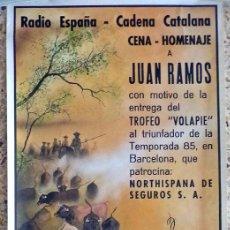 Carteles Toros: CARTEL GRAN TAMAÑO 72X35 CENA HOMENAJE JUAN RAMOS TROFEO VOLAPIE DEL TOREO 30 NOVIEMBRE 1985. Lote 122619995