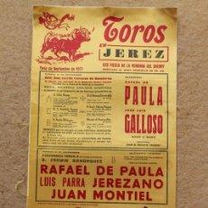 Carteles Toros: CARTEL DE TOROS DE JEREZ. XXX FIESTA DE LA VENDIMIA. 10 Y 11 DE SEPTIEMBRE DE 1977. RAFAEL DE PAULA. Lote 123364687