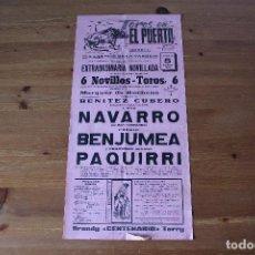 Carteles Toros: CARTEL DE TOROS: EL PUERTO DE SANTA MARIA: NAVARRO, BENJUMEA Y PAQUIRRI - 05-06-1966. Lote 124219595