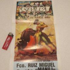 Carteles Toros: FERIA ABRIL SEVILLA 1989 FCO.RUIZ MIGUEL.MANUEL RUIZ MANILI.CAMPUZANO. Lote 124470286