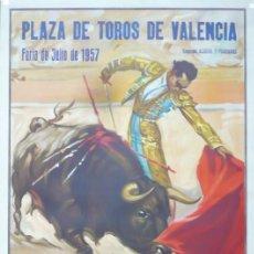 Carteles Toros: CARTEL PLAZA DE TOROS DE VALENCIA - AÑO 1957. Lote 124489051