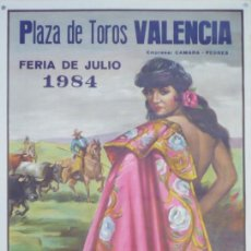 Carteles Toros: CARTEL PLAZA DE TOROS VALENCIA - FERIA DE JULIO 1984.. Lote 144027294