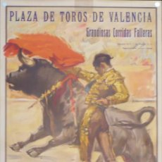 Carteles Toros: CARTEL PLAZA DE TOROS DE VALENCIA - GRANDIOSA CORRIDA FALLERA 1963. Lote 124491103
