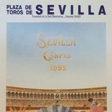 Carteles Toros: 1992 CARTEL PLAZA TOROS DE SEVILLA 18 JUNIO 1992 MED 17X34 CTM. Lote 127693427
