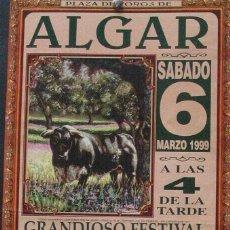 Carteles Toros: 1999 CARTEL PLAZA TOROS DE ALGAR 6 MARZO 1999 MED 20X 45CTM. Lote 127693603