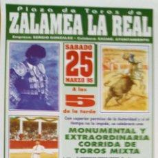 Carteles Toros: 1995 CARTEL PLAZA TOROS DE ZALAMEA LA REAL 25-03-1995 MED 20 X 44 CTM. Lote 127693852