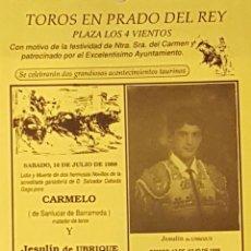 Carteles Toros: 1988 CARTEL PLAZA TOROS DE PRADO DEL REY 16 JULIO 1988 MED 22X 45 CTM. Lote 127693944