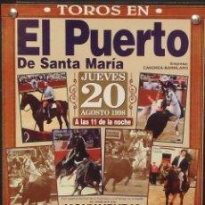 Carteles Toros: 1998 CARTEL PLAZA TOROS DE EL PUERTO STA MARIA 20-8-98 MED 20X 44 CTM. Lote 127694048
