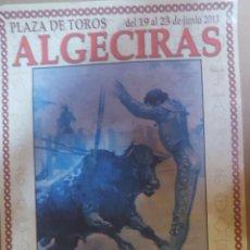 Carteles Toros: 2013 CARTEL PLAZA TOROS DE ALGECIRAS DEL 19 AL 23 JUNIO 2013 MED 33X70 CTM. Lote 127696631
