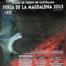 Carteles Toros: CARTEL PLAZA DE TOROS DE CASTELLÓN FERIA MAGDALENA 2013, FERIA TAURINA 43X67 CM. SIN DOBLAR. Lote 132383546