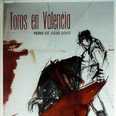 Carteles Toros: CARTEL TOROS VALENCIA FERIA TAURINA JULIO 2012, 34X86CM SIN DOBLAR. Lote 134184162