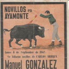 Carteles Toros: NOVILLOS EN AYAMONTE 1947 - GONZALEZ - CARDEÑO - FLORES / REVERSO 10 ENTRADAS DE SOL Y SOMBRA. Lote 137531078