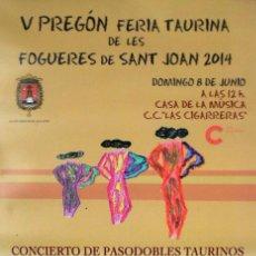 Carteles Toros: ALICANTE CARTEL TOROS PREGÓN FERIA TAURINA DE LES FOGUERES DE SANT JOAN 2014 33X44 CM SIN DOBLAR. Lote 138825590