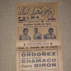 Carteles Toros: PLAZA DE TOROS DE PALMA DE MALLORCA, BALEARES, 1959 ANTONIO ORDÓÑEZ, CHAMACO Y CURRO GIRÓN . Lote 141723970