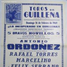 Carteles Toros: CARTEL DE TOROS EN GUILLENA 1969. ANTONIO ORDOÑEZ. RAFAEL TORRES. MARCELINO, FELIX SERRANO. 70X50 CM. Lote 142501246