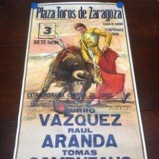 Carteles Toros: CARTEL PLAZA TOROS ZARAGOZA 1988. CURRO VAZQUEZ - RAUL ARANDA - TOMAS CAMPUZANO. Lote 142773150