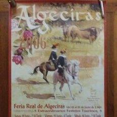 Carteles Toros: ALGECIRAS FERIA REAL 2006 REAL FERIA DE ALGECIARAS. Lote 150644358