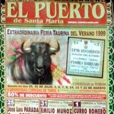 Carteles Toros: CARTEL. TOROS EN EL PUERTO DE SANTA MARIA. FERIA TAURINA VERANO 1999. LEER.. Lote 152374786