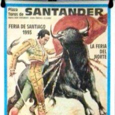 Carteles Toros: CARTEL. PLAZA TOROS DE SANTANDER. FERIA DE SANTIAGO 1993. LA FERIA DEL NORTE. LEER.. Lote 152375382