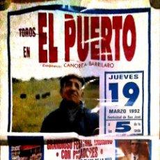 Carteles Toros: CARTEL. TOROS EN EL PUERTO. GRANDIOSO FESTIVAL TAURINO CON PICADORES. MARZO 1992.. Lote 152972546