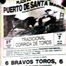 Carteles Toros: CARTEL. EL PUERTO DE SANTA MARIA. TRADICIONAL CORRIDA DE TOROS. 1989. LEER.. Lote 152974926