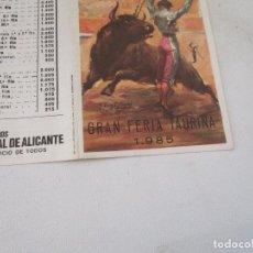Carteles Toros: PLAZA DE TOROS ALICANTE GRAN FERIA TAURINA 1985-PROGRAMA DE MANO- DÍPTICO. Lote 153483646
