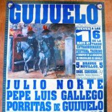 Carteles Toros: CARTEL TOROS GUIJUELO - MAYO DE 1997 - JULIO NORTE, PEPE LUIS GALLEGO, PORRITAS, BEJARANO Y SABROSO. Lote 153607658
