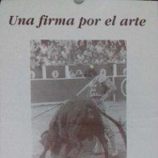 Carteles Toros: CARTEL. UNA FIRMA POR EL ARTE. RAFAEL DE PAULA.. Lote 154735910