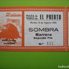 Carteles Toros: ENTRADA PLAZA DE TOROS DE EL PUERTO 1989. Lote 162794750