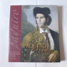 Carteles Toros: PAQUIRO Y SU TIEMPO, EXPOSICION,CASA CULTURA CHICLANA, 2005, . Lote 164174714