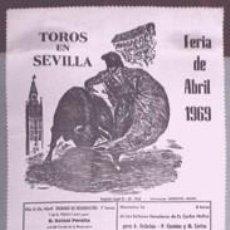 Carteles Toros: CARTEL DE TOROS EN SEDA TOROS EN SEVILLA FERIA DE SEVILLA 1969 - CARTELTOROS-001. Lote 165160106