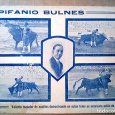 Carteles Toros: EPIFANIO BULNES, ANTIGUO CARTEL PUBLICITARIO TAMAÑO POSTAL . Lote 165188602