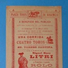 Carteles Toros: CARTEL TOROS VALENCIA, AÑO 1900, MIGUEL BAEZ LITRI Y FRANCISCO CAYUELA ROYO. Lote 171606524