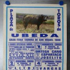 Carteles Toros: CARTEL TOROS UBEDA, JAEN - FERIA DE SAN MIGUEL AÑO 1988, ORTEGA CANO, ESPARTACO, JOSELITO, LITRI. Lote 173118515