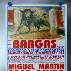 Carteles Toros: CARTEL TOROS BARGAS, TOLEDO - MIGUEL MARTIN, PACO SENDA, EDU GRACIA - AÑO 1994. Lote 173199553
