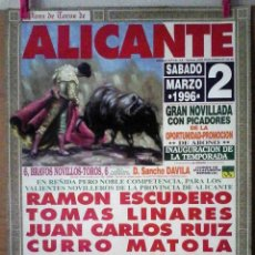 Affissi Tauromachia: CARTEL TOROS ALICANTE 1996 NOVILLEROS RAMÓN ESCUDERO, TOMÁS LINARES, JUAN CARLOS RUIZ, CURRO MATOLA. Lote 175639728