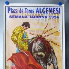 Carteles Toros: CARTEL TOROS ALGEMESI, VALENCIA, SEMANA TAURINA - AÑO 1994 - JESULIN DE UBRIQUE, CRISTINA SANCHEZ. Lote 176372290