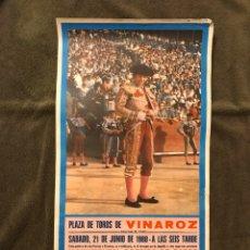 Carteles Toros: TAUROMAQUIA. CARTEL PLAZA DE TOROS DE VINAROZ MONUMENTAL CORRIDA DE TOROS. EL CORDOBÉS...(A.1980). Lote 178295690