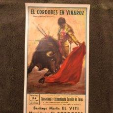 Carteles Toros: TAUROMAQUIA. CARTEL EL CORDOBES EN VINAROZ. SENSACIONAL Y EXTRAORDINARIA....(A.1971). Lote 178300373